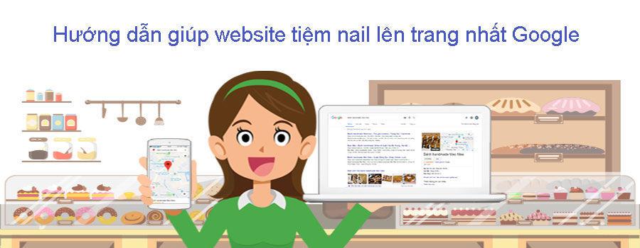 Cách Đưa Tiệm Nail Lên Trang Nhất Google